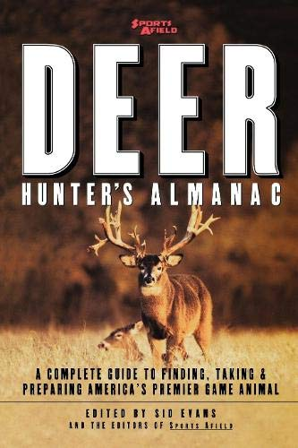 9780871136435: Sports Afield's Deer Hunter's Almanac: A Complete Guide to Finding, Taking and Preparing America's Premier Game Animal