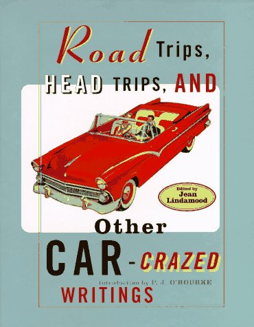 9780871136541: Road Trips, Head Trips, and Other Car-Crazed Writings