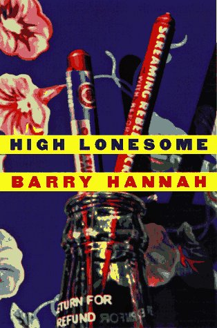 High Lonesome (Signed First Edition): Hannah, Barry