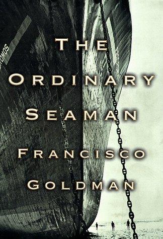 The Ordinary Seaman: Goldman, Francisco