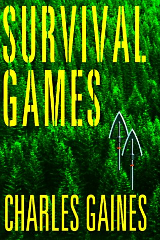 Survival Games: A Novel: Gaines, Charles