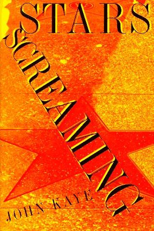 Stars Screaming: Kaye, John