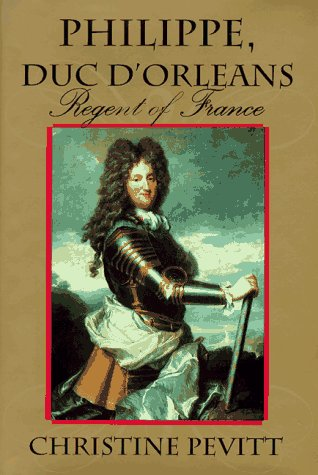 9780871136954: Philippe, Duc D'Orleans: Regent of France