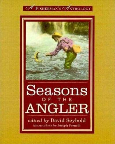 9780871137128: Seasons of the Angler: A Fisherman's Anthology