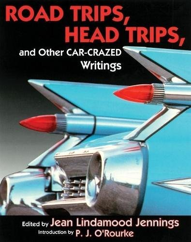 9780871137227: Road Trips, Head Trips, and Other Car-Crazed Writings