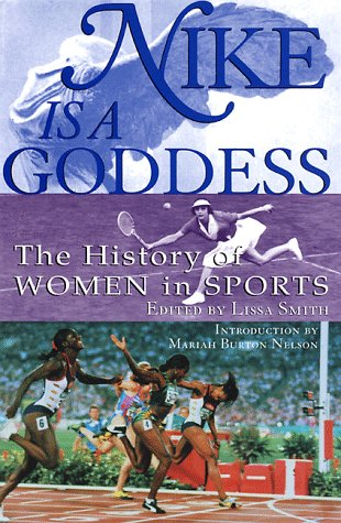 9780871137265: Nike Is a Goddess: The History of Women in Sports