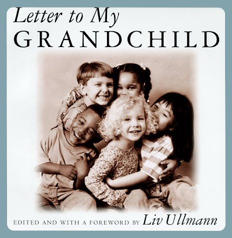 Letter to My Grandchild: Ullman, Liv (editor & foreward)