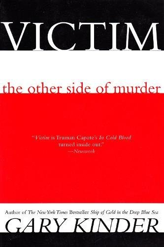 Victim: The Other Side of Murder (9780871137357) by Gary Kinder