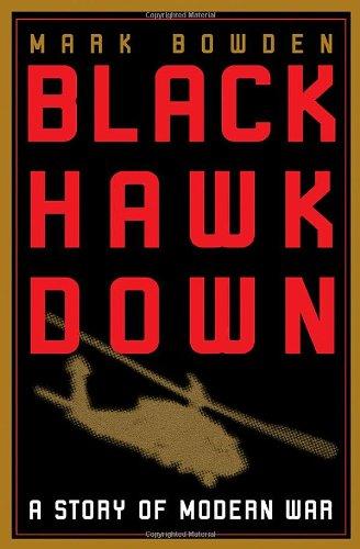 Black Hawk Down: A Story of Modern War: Bowden, Mark