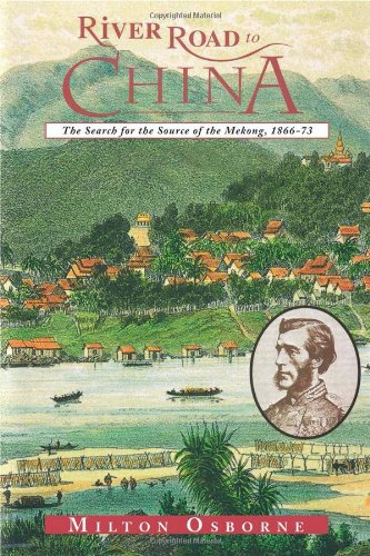 9780871137524: River Road to China: The Search for the Source of the Mekong, 1866-73 (Search for the Sources of the Mekong, 1866-73)