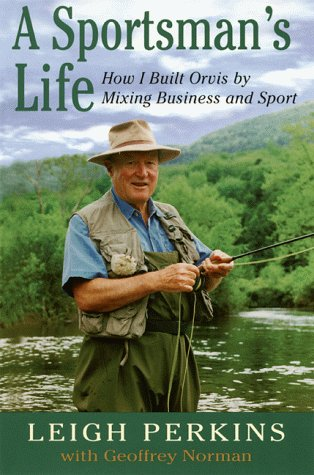 9780871137579: A Sportsman's Life: How I Built Orvis by Mixing Business and Sport
