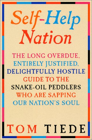 9780871137777: Self-Help Nation: The Long Overdue, Entirely Justified, Delightfully Hostile Guide to the Snake-Oil Peddlers Who Are Sapping Our Nation's Soul