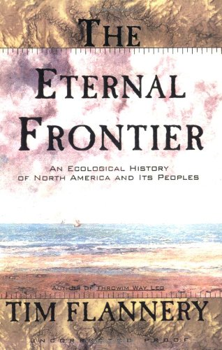 The Eternal Frontier - an ecological history of North America and its peoples