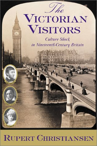 9780871137906: The Victorian Visitors: Culture Shock in Nineteenth-Century Britain