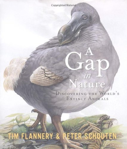 A Gap in Nature: Discovering the World's Extinct Animals: Flannery, Tim