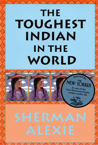 The Toughest Indian in the World: Sherman Alexie
