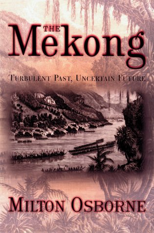 9780871138064: The Mekong: Turbulent Past, Uncertain Future