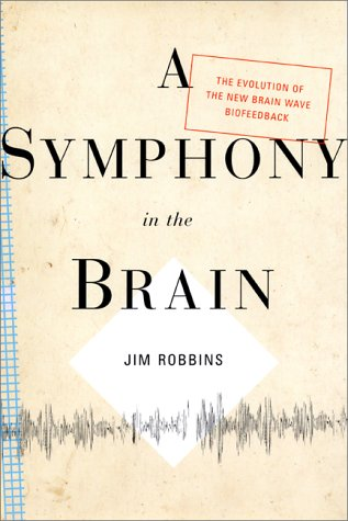 9780871138071: A Symphony in the Brain: The Evolution of the New Brainwave Biofeedback