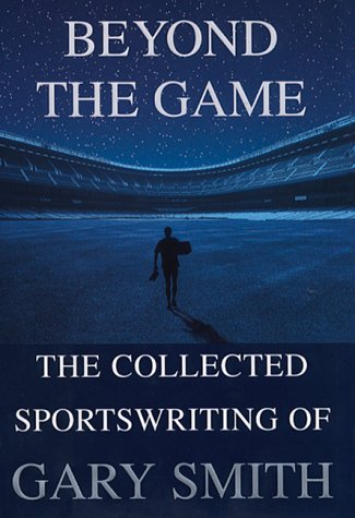 9780871138149: Beyond the Game: The Collected Sportswriting of Gary Smith