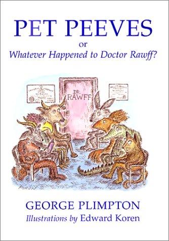 Pet Peeves: Or Whatever Happened to Doctor Rawff? (0871138204) by George Plimpton