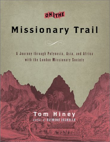 9780871138231: On the Missionary Trail: A Journey Through Polynesia, Asia, and Africa With the London Missionary Society