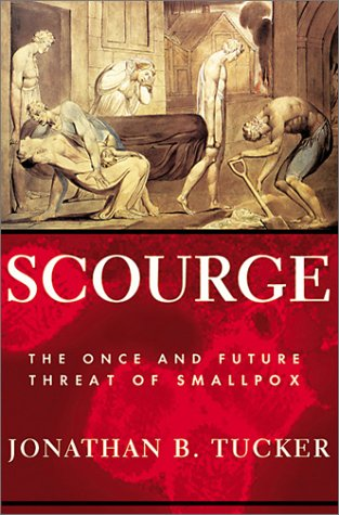 Scourge The Once and Future Threat of Smallpox