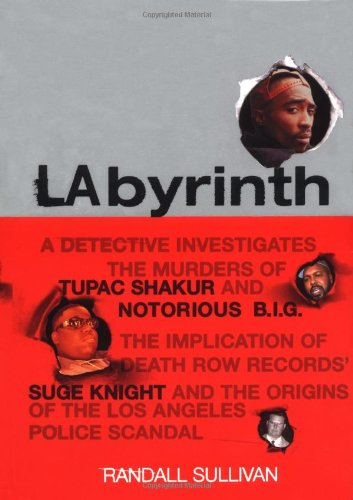 9780871138385: LAbyrinth: A Detective Investigates the Murders of Tupac Shakur and Notorious B.I.G. The Implication of Death Row Records' Suge Knight and the Origins of the Los Angeles Police Scandal