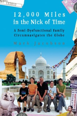 12,000 Miles in the Nick of Time: A Family Tale: Jacobson, Mark