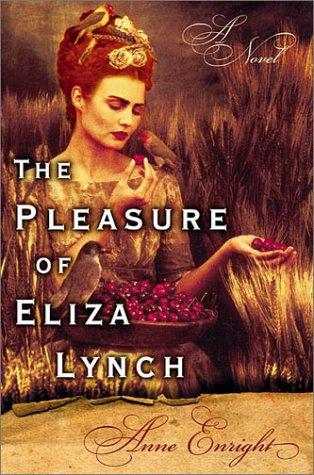9780871138682: The Pleasure of Eliza Lynch