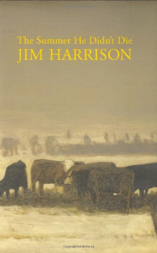 The Summer He Didn't Die (0871138921) by Jim Harrison