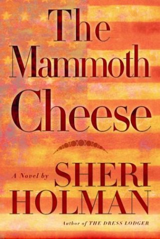 9780871139009: The Mammoth Cheese: A Novel