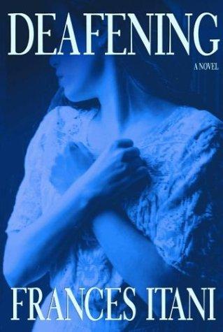9780871139023: Deafening: A Novel