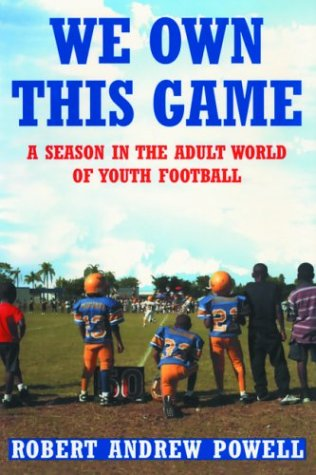 9780871139054: We Own This Game: A Season in the Adult World of Youth Football