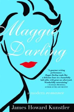 Maggie Darling : A Modern Romance: Kunstler, James H.