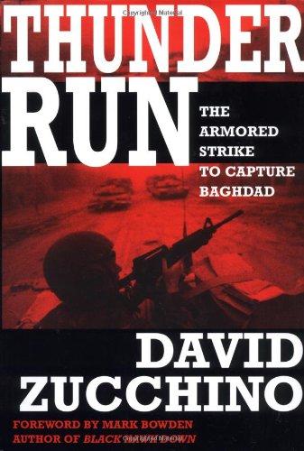 Thunder Run: The Armored Strike to Capture Baghdad: David Zucchino; Mark Bowden