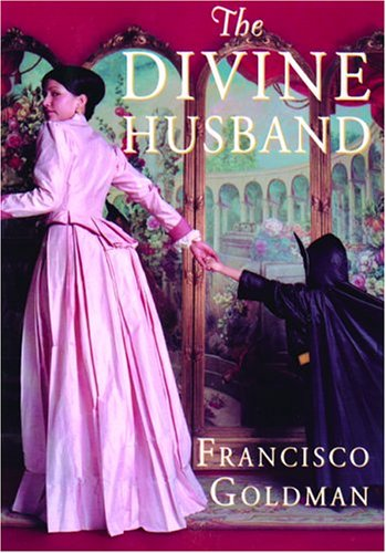 The Divine Husband: Goldman, Francisco