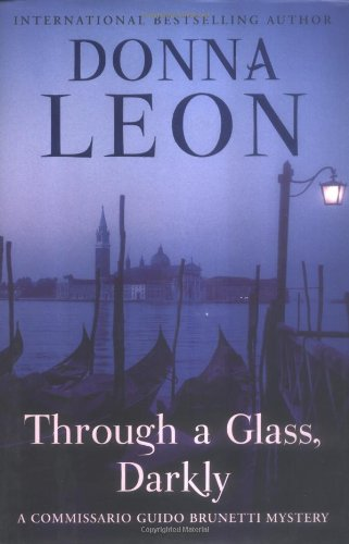 9780871139375: Through a Glass, Darkly: A Commissario Guido Brunetti Mystery