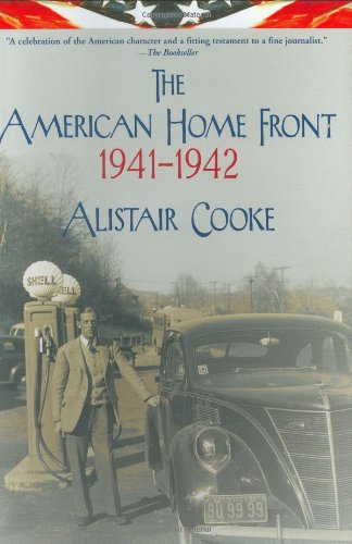 The American Home Front: 1941-1942: Alistair Cooke
