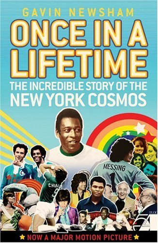 9780871139412: Once in a Lifetime: The Incredible Story of the New York Cosmos