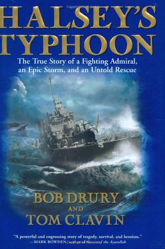 Halsey's Typhoon: The True Story Of A Fighting Admiral, an Epic Storm and an Untold Rescue