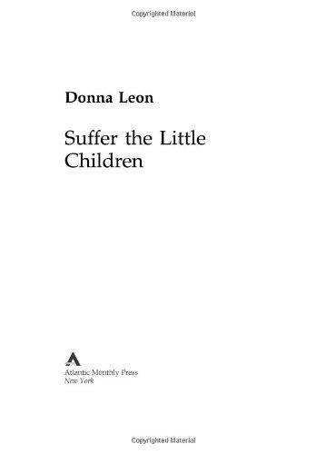 9780871139603: Suffer the Little Children (Commissario Guido Brunetti Mysteries (Hardcover))