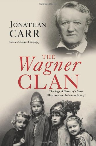 9780871139757: The Wagner Clan: The Saga of Germany's Most Illustrious and Infamous Family