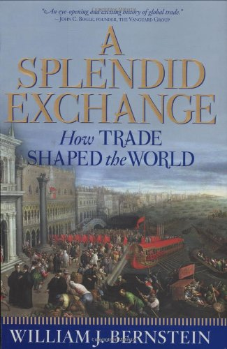 9780871139795: Splendid Exchange: How Trade Shaped the World from Prehistory to Today