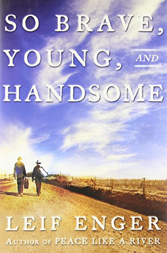 9780871139856: So Brave, Young and Handsome: A Novel