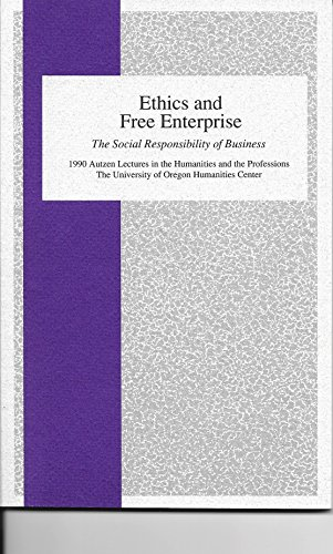 9780871142276: Ethics and Free Enterprise: The Social Responsibility of Business (Autzen lectures in the humanities and the professions / the University of Oregon Humanities Centre)