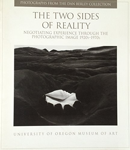 9780871142603: The Two Sides of Reality: Negotiating Experience Through the Photographic Image, 1920's-70's.