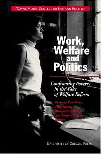 Work, Welfare and Politics: Confronting Poverty in: Piven, Frances Fox;