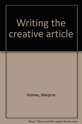 Writing the creative article (0871160838) by Holmes, Marjorie