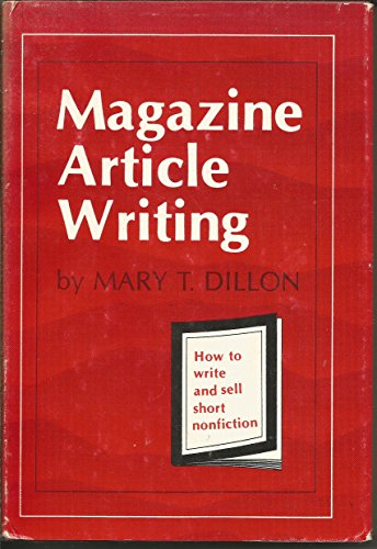 9780871161079: Magazine article writing: How to write and sell short nonfiction