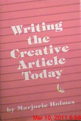 Writing the Creative Article Today (087116146X) by Holmes, Marjorie